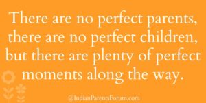 there-are-no-perfect-parents-there-are-no-perfect-children-but-there-are-plenty-of-perfect-moments-along-the-way